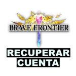Como recuperar cuenta de brave frontier