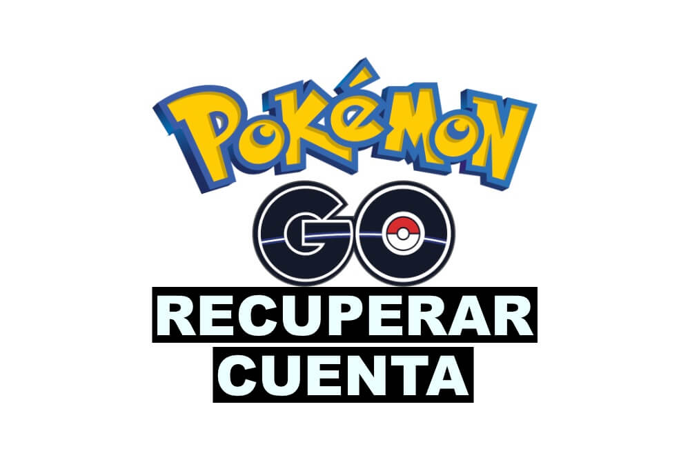 como recuperar una cuenta de Pokemon Go