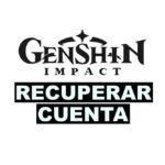 como recuperar una cuenta de Genshin Impact